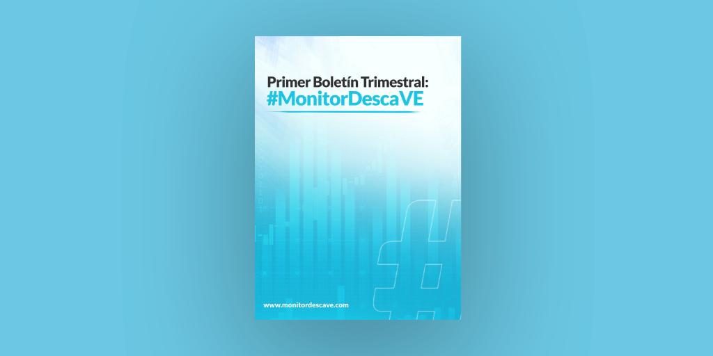 Primer Boletín Trimestral #MonitorDescaVe